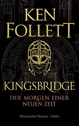 Fester Einband Kingsbridge - Der Morgen einer neuen Zeit von Ken Follett