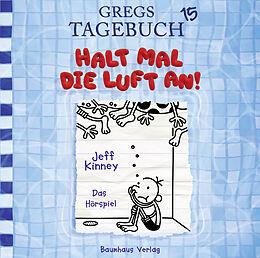 Audio CD (CD/SACD) Gregs Tagebuch 15 - Halt mal die Luft an! von Jeff Kinney