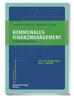 Kartonierter Einband Kommunales Finanzmanagement von Thomas Baumeister, Markus Erdtmann, Thomas Mühlenweg