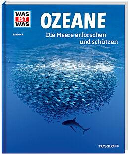 Fester Einband WAS IST WAS Band 143 Ozeane. Die Meere erforschen und schützen von Uli Kunz