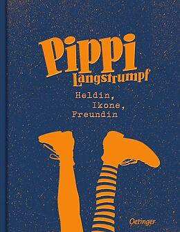 Fester Einband Pippi Langstrumpf. Heldin, Ikone, Freundin von Astrid Lindgren