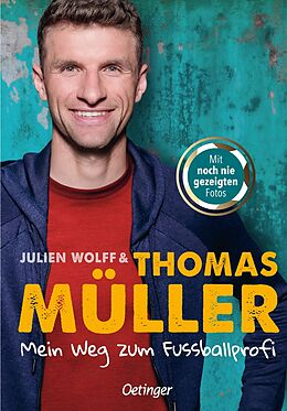 Fester Einband Mein Weg zum Fußballprofi von Thomas Müller, Julien Wolff