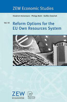 Kartonierter Einband Reform Options for the EU Own Resources System von Friedrich Heinemann, Philipp Mohl, Steffen Osterloh