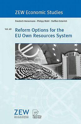 E-Book (pdf) Reform Options for the EU Own Resources System von Friedrich Heinemann, Philipp Mohl, Steffen Osterloh