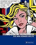 50 Moderne Künstler, die man kennen sollte [Version allemande]