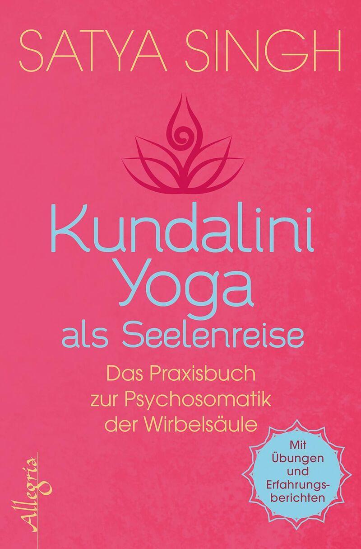Kundalini Yoga Als Seelenreise Satya Singh Buch Kaufen Ex Libris