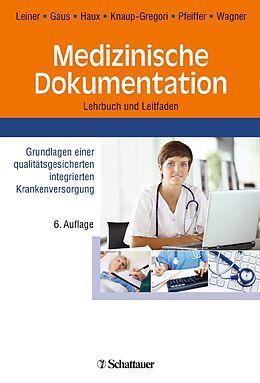 E-Book (pdf) Medizinische Dokumentation von Florian Leiner, Wilhelm Gaus, Reinhold Haux
