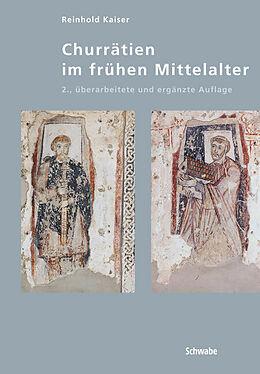 Fester Einband Churrätien im frühen Mittelalter von Reinhold Kaiser