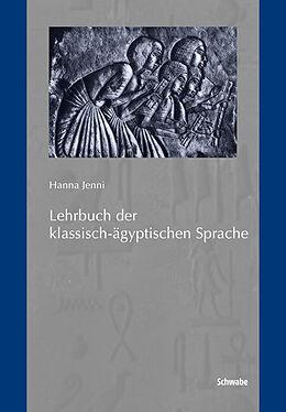 Fester Einband Lehrbuch der klassisch-ägyptischen Sprache von Hanna Jenni