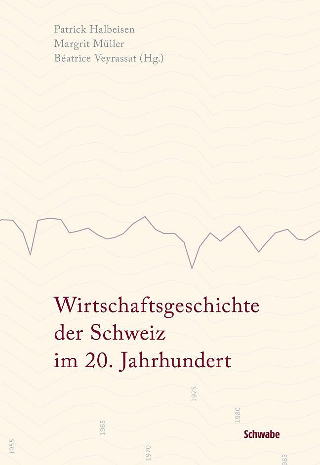 Wirtschaftsgeschichte der Schweiz im 20. Jahrhundert [Version allemande]