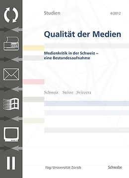 E-Book (pdf) SQM 4/2012 Medienkritik in der Schweiz - eine Bestandsaufnahme von Michael Schanne, Annina Stoffel, Vincent Wyss