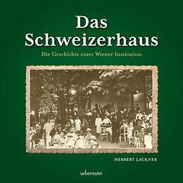 Fester Einband Das Schweizerhaus von Herbert Lackner