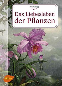 Das Liebesleben der Pflanzen [Version allemande]