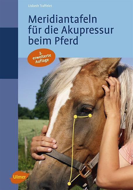 Meridiantafeln für die Akupressur beim Pferd - Lisbeth Traffelet ...