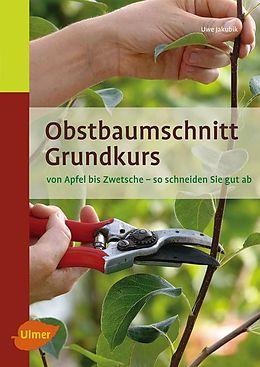 Obstbaumschnitt Grundkurs [Versione tedesca]