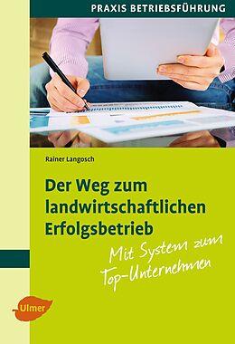 Der Weg zum landwirtschaftlichen Erfolgsbetrieb [Versione tedesca]