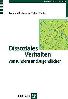 Kartonierter Einband Dissoziales Verhalten von Kindern und Jugendlichen von Andreas Beelmann, Tobias Raabe