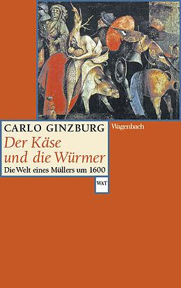 Kartonierter Einband Der Käse und die Würmer von Carlo Ginzburg