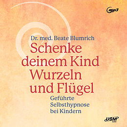 Audio CD (CD/SACD) Selbsthypnose bei Kindern von Beate Blumrich