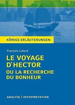 eBook (pdf) Le Voyage d'Hector ou la recherche du bonheur von François Lelord. Textanalyse und Interpretation mit ausführlicher Inhaltsangabe und Abituraufgaben mit Lösungen. de François Lelord