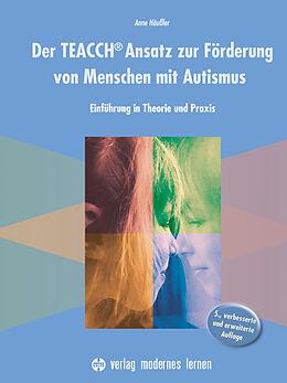 Kartonierter Einband Der TEACCH Ansatz zur Förderung von Menschen mit Autismus von Anne Häußler