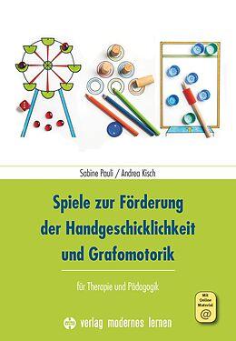 Kartonierter Einband Spiele zur Förderung der Handgeschicklichkeit und Grafomotorik von Sabine Pauli, Andrea Kisch