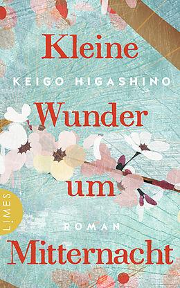 Fester Einband Kleine Wunder um Mitternacht von Keigo Higashino