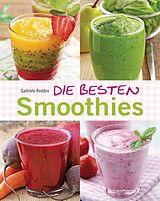 Die besten Smoothies. Power-Smoothies, Grüne Smoothies, Fruchtsmoothies, Gemüsesmoothies [Version allemande]