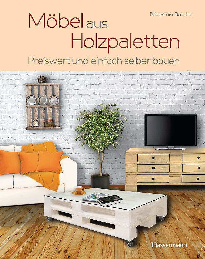 m bel aus holzpaletten benjamin busche acheter la livre. Black Bedroom Furniture Sets. Home Design Ideas