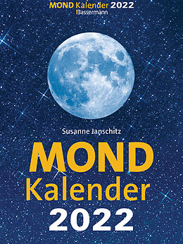 Kalender Mondkalender 2022. Der beliebteste Abreißkalender seit über 20 Jahren. von Susanne Janschitz