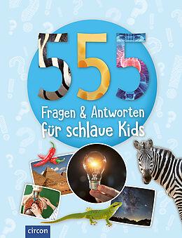 Fester Einband 555 Fragen & Antworten für schlaue Kids von Sabine Fritz, Heike Huwald, Feryal Kanbay