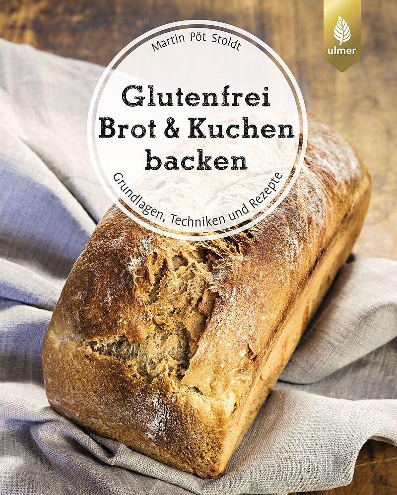 Glutenfrei Brot Und Kuchen Backen Endlich Verstandlich Martin