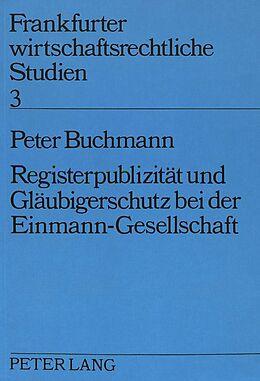Kartonierter Einband Registerpublizität und Gläubigerschutz bei der Einmann-Gesellschaft von Peter Buchmann