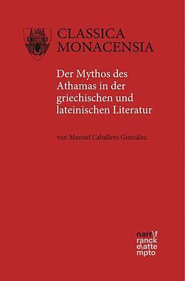 Kartonierter Einband Der Mythos des Athamas in der griechischen und lateinischen Literatur von Manuel Caballero González