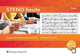 Steno heute. Deutsche Einheitskurzschrift - Verkehrsschrift