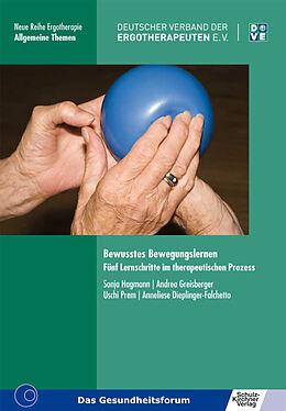 Kartonierter Einband Bewusstes Bewegungslernen von Sonja Hagmann, Andrea Greisberger, Uschi Prem