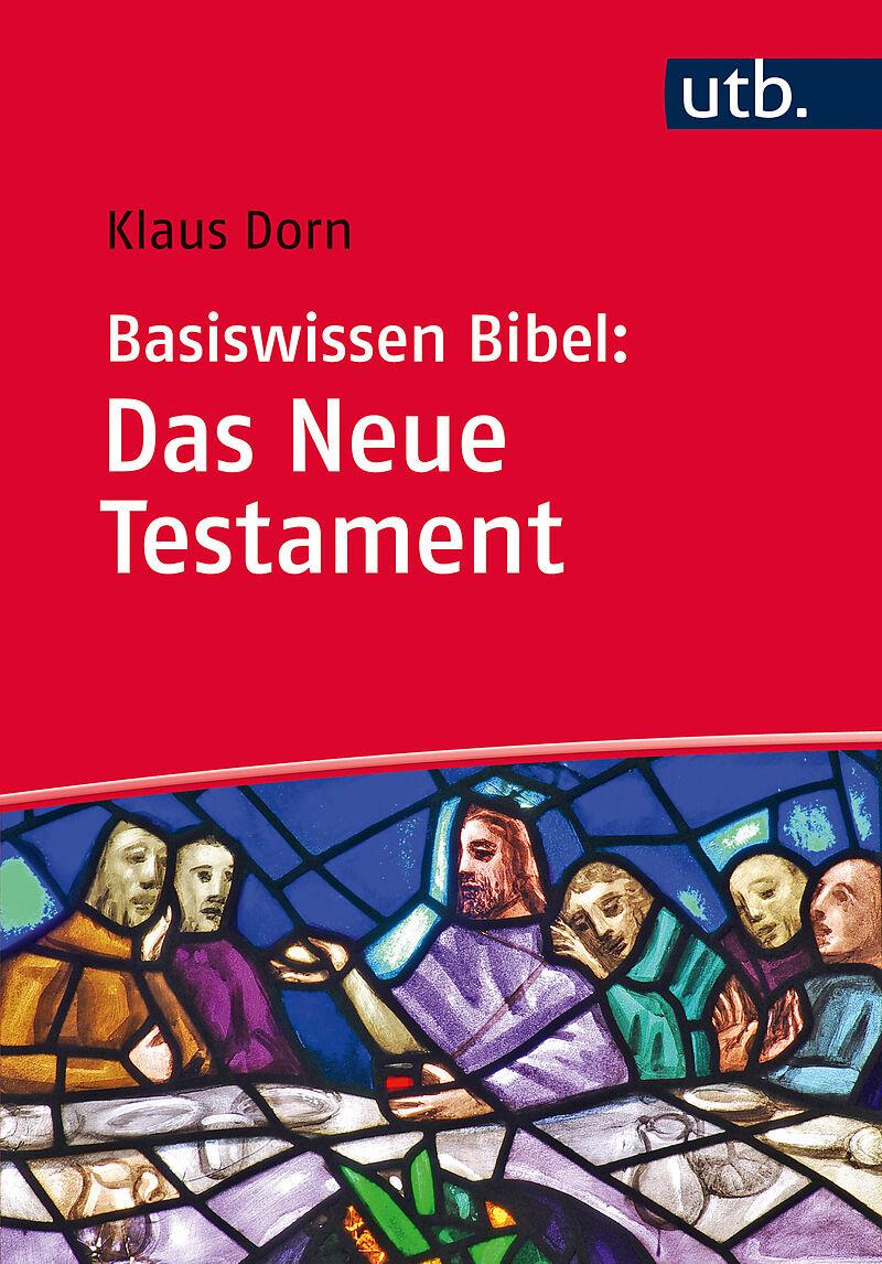 Basiswissen Bibel: Das Neue Testament [Version allemande]
