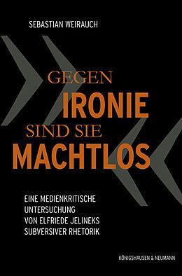 """Kartonierter Einband """"Gegen Ironie sind sie machtlos"""" von Sebastian Weirauch"""