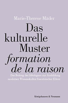 """Kartonierter Einband Das kulturelle Muster """"formation de la raison"""" von Marie-Therese Mäder"""