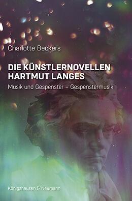 Kartonierter Einband Die Künstlernovellen Hartmut Langes von Charlotte Beckers