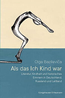 Kartonierter Einband Als das Ich Kind war von Olga Bazilevica