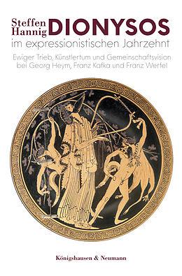 Kartonierter Einband Dionysos im expressionistischen Jahrzehnt von Steffen Hannig