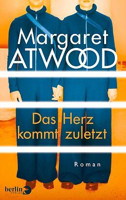 E-Book (epub) Das Herz kommt zuletzt von Margaret Atwood