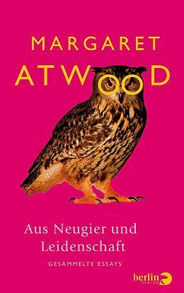 E-Book (epub) Aus Neugier und Leidenschaft von Margaret Atwood