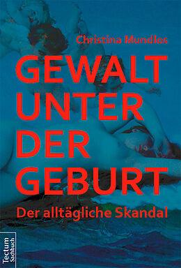Gewalt unter der Geburt [Version allemande]