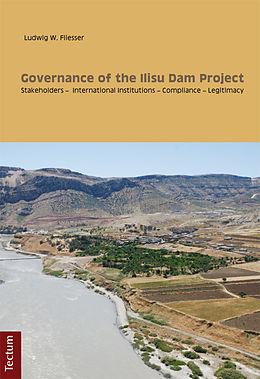 E-Book (pdf) Governance of the Ilisu Dam Project von Ludwig W Fliesser