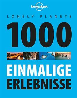 Fester Einband Lonely Planets 1000 einmalige Erlebnisse von Lonely Planet