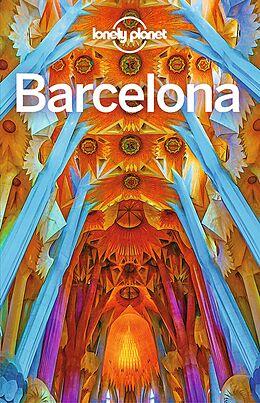 Kartonierter Einband Lonely Planet Reiseführer Barcelona von Regis St. Louis, Anna Kaminski, Vesna Maric