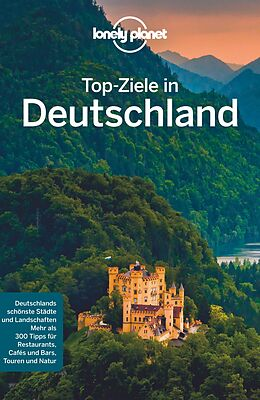 Kartonierter Einband Lonely Planet Top-Ziele in Deutschland von Benedict Walker, Kerry Christiani, Marc u a Di Duca