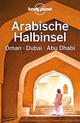 Kartonierter Einband Lonely Planet Reiseführer Arabische Halbinsel, Oman, Dubai, Abu Dhabi von